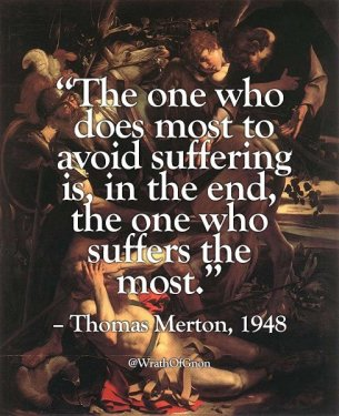 meme-quote-thomas-merton-avoiding-suffering-is-to-suffer-the-most