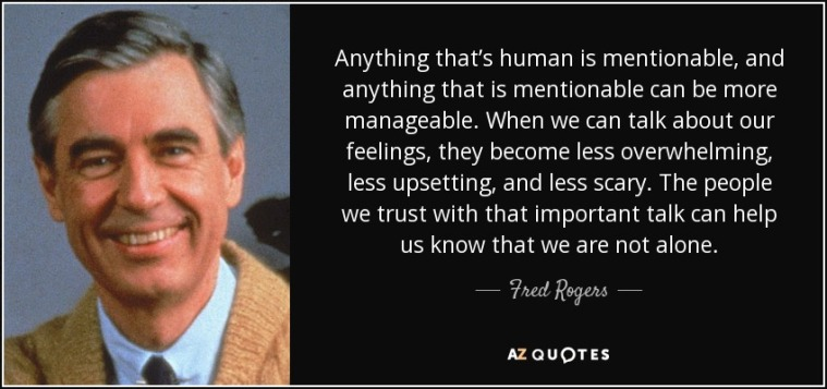 quote-anything-that-s-human-is-mentionable-and-anything-that-is-mentionable-can-be-more-manageable-fred-rogers-38-42-45