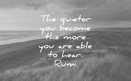 silence-quotes-the-quieter-you-become-the-more-you-are-able-to-hear-rumi-wisdom-quotes-1