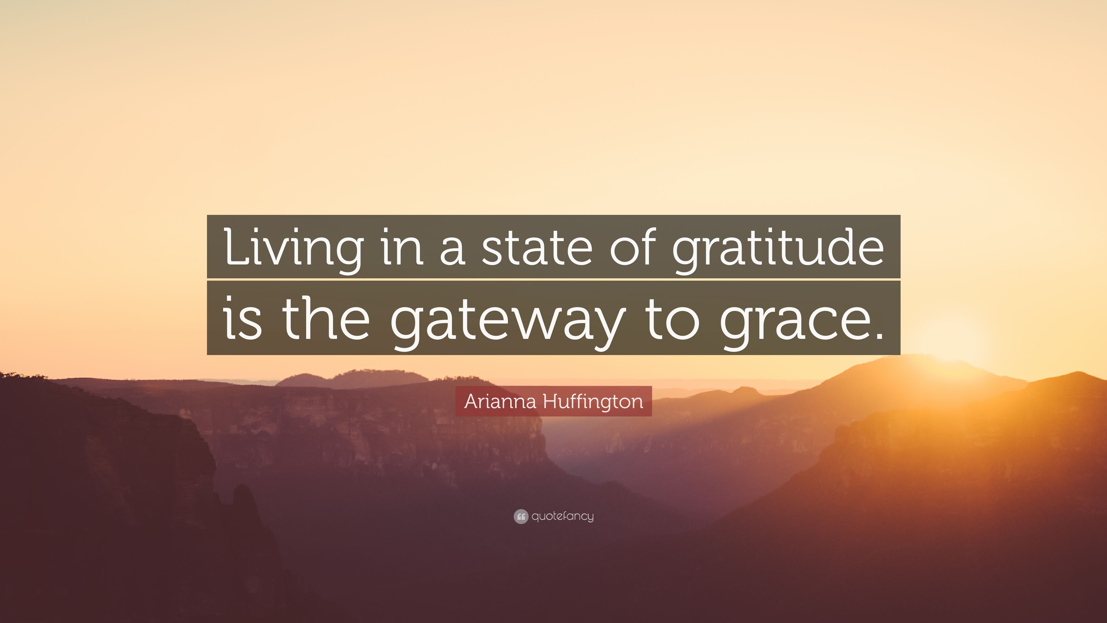 3859120-Arianna-Huffington-Quote-Living-in-a-state-of-gratitude-is-the.jpg