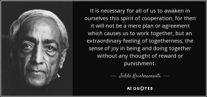 quote-it-is-necessary-for-all-of-us-to-awaken-in-ourselves-this-spirit-of-cooperation-for-jiddu-krishnamurti-75-78-19