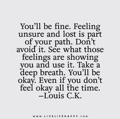 quotes-about-strength-youll-be-fine-feeling-unsure-and-lost-is-part-of-your-path-dont-avoid-it.jpg