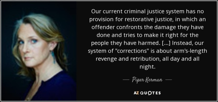 quote-our-current-criminal-justice-system-has-no-provision-for-restorative-justice-in-which-piper-kerman-84-12-03